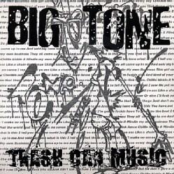 BIG TONE - TRASH CAN MUSIC
