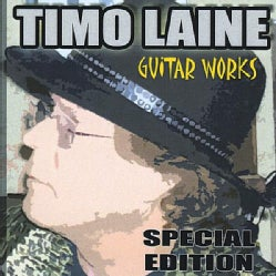 TIMO LAINE - GUITAR WORKS SPECIAL EDITION