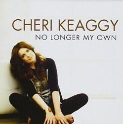 CHERI KEAGGY - NO LONGER MY OWN