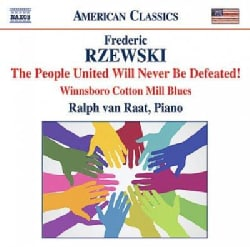 Ralph Van Raat - Rzewski: The People United Will Never Be Defeated!; Winnsboro Cotton Mill Blues