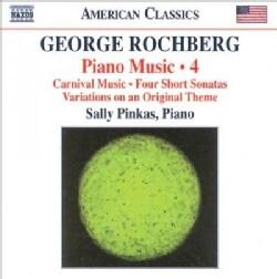 George Rochberg - Rochberg: Piano Music Vol 4 Carnival Music, Four Short Sonatas, Variations on an Original Theme
