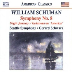William Schuman - Schuman: Symphony No 8, Night Journey, Variations on America