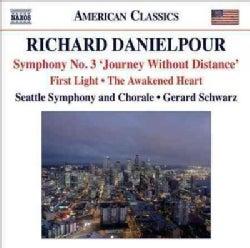 Seattle Symphony Orchestra - Danielpour: Symphony No. 3, First Light, Awakened Heart