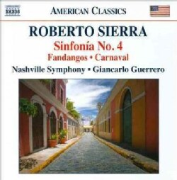 Roberto Sierra - Sierra: Fandangos; Sinfonia No. 4; Carnaval