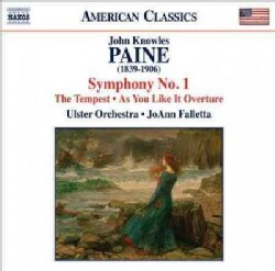 John Knowles Paine - Paine: Symphony No. 1/The Tempest/As You Like It Overture