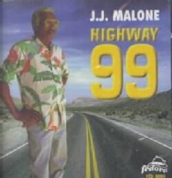 J J Malone - Highway 99