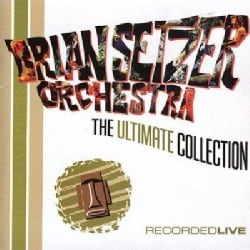 Brian Orchestra Setzer - The Ultimate Collection