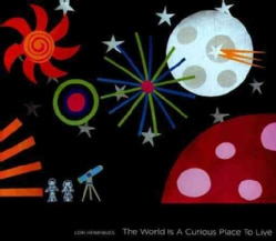 Lori Henriques - The World Is a Curious Place to Live