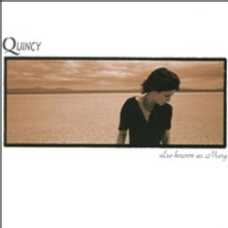 QUINCY - ALSO KNOWN AS MARY