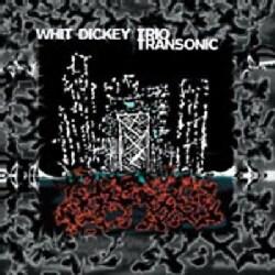 Whit Dickey - Transonic