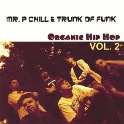 MR. P CHILL & TRUNK OF FUNK - VOL. 2-ORGANIC HIP HOP