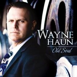 Wayne Haun - Old Soul