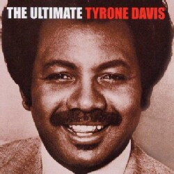 Tyrone Davis - The Ultimate Tyrone Davis