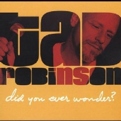 Tad Robinson - Did You Ever Wonder