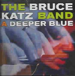Bruce Katz Band - A Deeper Blue