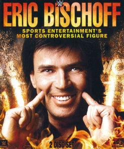 WWE: Eric Bischoff - Sports Entertainment's Most Controversial Figure (Blu-ray Disc)