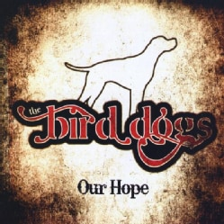 BIRD DOGS - OUR HOPE