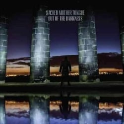 Sacred Mother Tongue - Out Of The Darkness