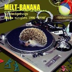 Melt Banana - 13 Hedgehogs: MXBX Singles 1994-1999
