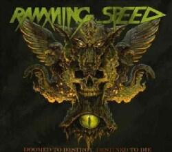 Ramming Speed - Doomed To Destroy, Destined To Die