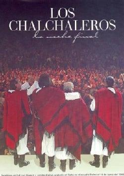 LOS CHALCHALEROS - La Noche Final (Not Rated)