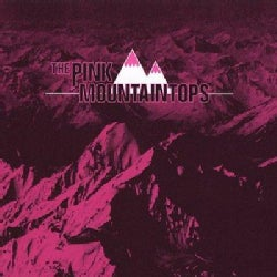 Pink Mountaintops - The Pink Mountaintops