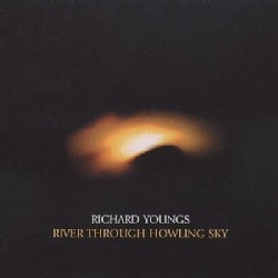 Richard Youngs - River Through Howling Sky