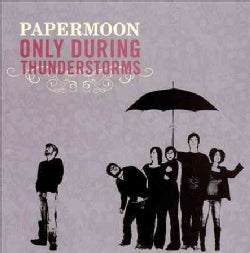 Papermoon - Only During Thunderstorms