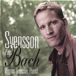 MAGNUS SVENSSON - SVENSSON PLAYS BACH