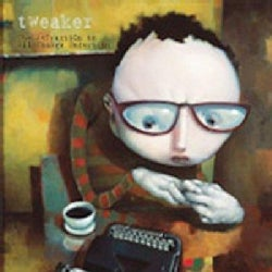 Tweaker - Attraction to All Things Uncertain