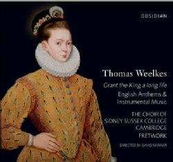 Cambridge Choir Of Sidney Sussex College - Weelkes: Grant The King a Long Life