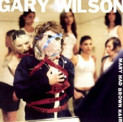 Gary Wilson - Mary Had Brown Hair