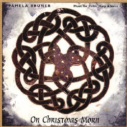PAMELA BRUNER - ON CHRISTMAS MORN