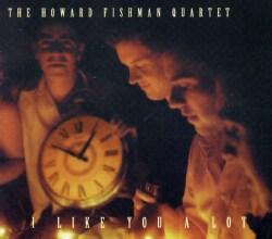 Howard Qt. Fishman - I Like You a Lot