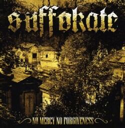 Suffokate - No Mercy, No Forgiveness