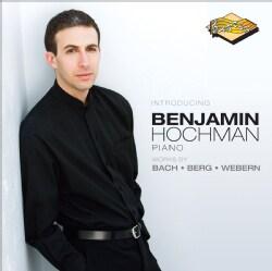 Benjamin Hochman - Works by Bach, Berg, Webern