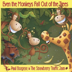 PAUL & THE STRAWBERRY TRAFFIC JAM BAND BORGESE - EVEN THE MONKEY FALL OUT OF THE TREES
