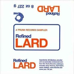 Various - Refined Lard: A Trunk Records Sampler