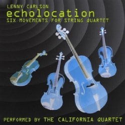 LENNY CARLSON - ECHOLOCATION: SIX MOVEMENTS FOR STRING QUARTET