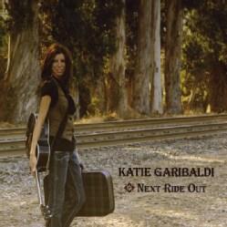 Katie Garibaldi - Next Ride Out