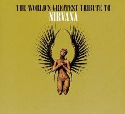 Various - World's Greatest Tribute to Nirvana