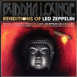 Various - Buddha Lounge Renditions of Led Zeppelin