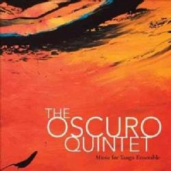 Oscuro Quintet - Music for Tango Ensemble