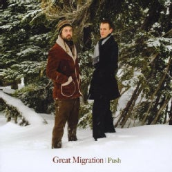 GREAT MIGRATION - PUSH