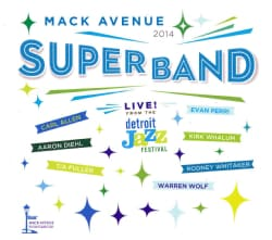 Mack Avenue Superband - Live From The Detroit Jazz Festival: 2014