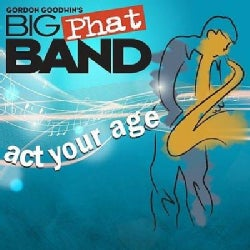 Big Phat Band - Act Your Age