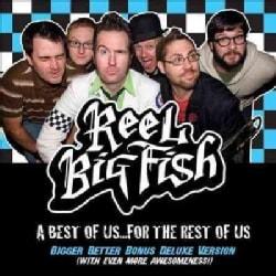 Reel Big Fish - A Best of Us, For The Rest of Us (Bigger Better Bonus Deluxe Version)