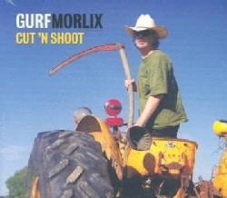 Gurf Morlix - Cut N Shoot