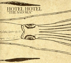 Hotel Hotel - The Sad Sea