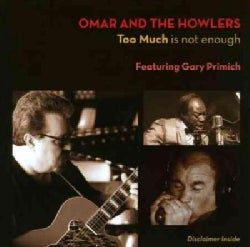 Omar And The Howlers - Too Much Is Not Enough